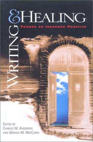 Writing And Healing: Toward An Informed Practice (Refiguring English Studies)