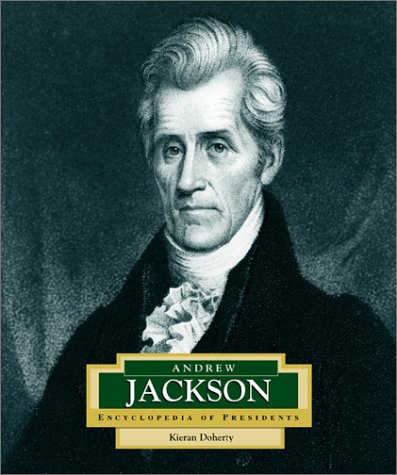 Andrew Jackson: America'S 7Th President (Encyclopedia Of Presidents Second Series)