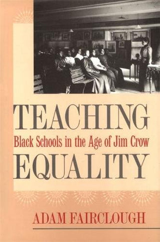 Teaching Equality: Black Schools In The Age Of Jim Crow