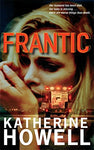 Frantic. Katherine Howell