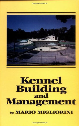 Kennel Building And Management (Howell Reference Books)