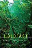Holdfast: At Home In The Natural World (Northwest Reprints Book)