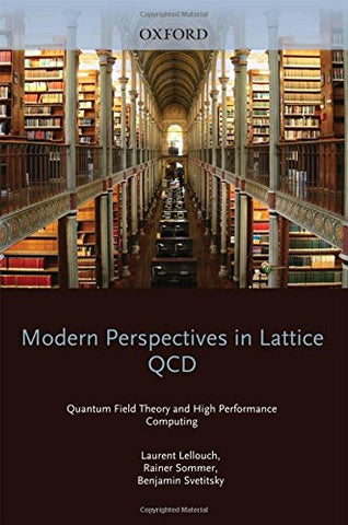 Modern Perspectives In Lattice Qcd: Quantum Field Theory And High Performance Computing: Lecture Notes Of The Les Houches Summer School: Volume 93, August 2009