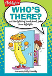 Who'S There?: 501 Side-Splitting Knock-Knock Jokes From Highlights (Highlights(Tm) Laugh Attack! Joke Books)