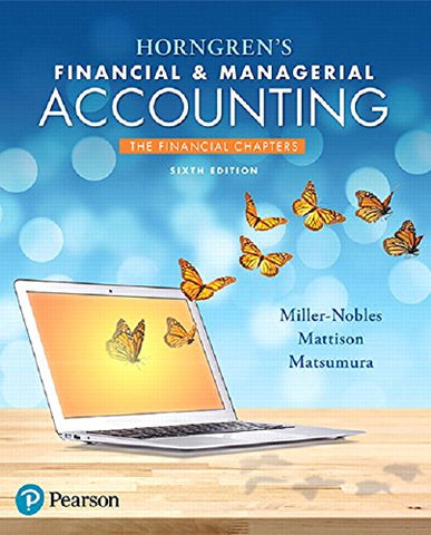 Horngren'S Financial & Managerial Accounting, The Financial Chapters Plus Mylab Accounting With Pearson Etext -- Access Card Package (6Th Edition)
