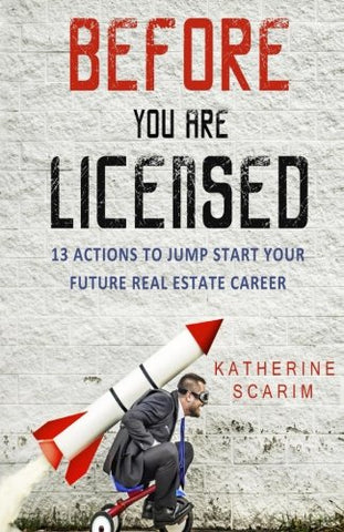 Before You Are Licensed: 13 Actions To Jump Start Your Future Real Estate Career