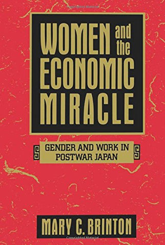 Women And The Economic Miracle: Gender And Work In Postwar Japan (California Series On Social Choice And Political Economy)