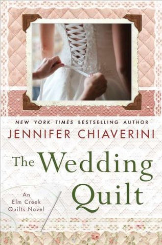 The Wedding Quilt: An Elm Creek Quilts Novel