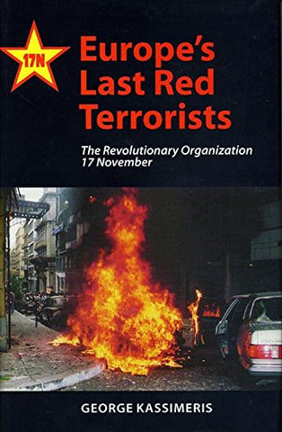 Europe'S Last Red Terrorists: The Revolutionary Organization 17 November