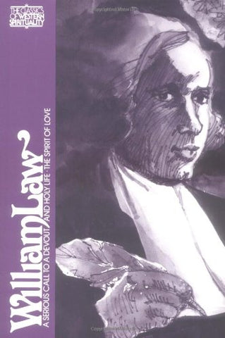 William Law: A Serious Call To A Devout And Holy Life, The Spirit Of Love (Classics Of Western Spirituality)