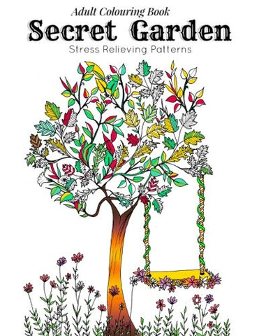 Adult Coloring Book: Secret Garden : Relaxation Templates For Meditation And Calming(Adult Colouring Books, Adult Colouring Book For Ladies, Adult ... Pages) (Relaxation And Meditation) (Volume 1)