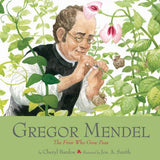 Gregor Mendel: The Friar Who Grew Peas