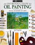 An Introduction To Oil Painting (Dk Art School)