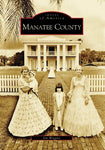 Manatee County (Fl) (Images Of America)