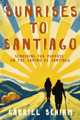 Sunrises To Santiago: Searching For Purpose On The Camino De Santiago