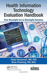 Health Information Technology Evaluation Handbook: From Meaningful Use To Meaningful Outcome (Himss Book Series)