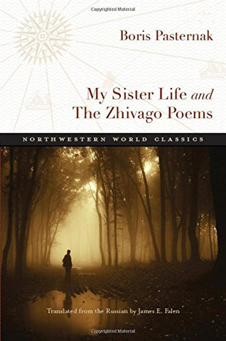 My Sister Life And The Zhivago Poems (Northwestern World Classics)