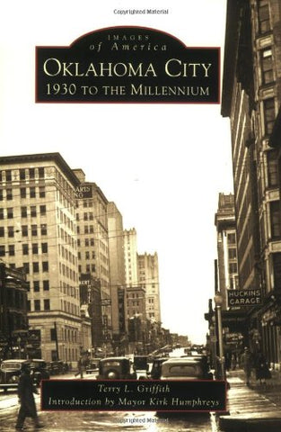 Oklahoma City: 1930  To The  Millennium   (Ok)  (Images Of America)