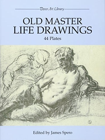 Old Master Life Drawings: 44 Plates (Dover Fine Art, History Of Art)