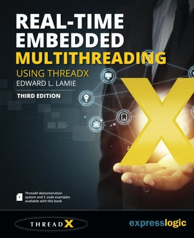 Real-Time Embedded Multithreading Using Threadx: Third Edition