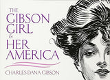 The Gibson Girl And Her America: The Best Drawings Of Charles Dana Gibson (Dover Fine Art, History Of Art)