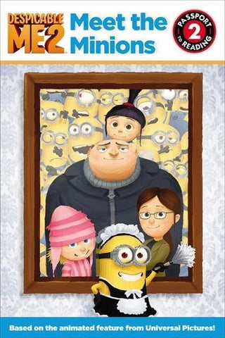 1: Despicable Me 2: Meet The Minions (Passport To Reading Level 2)