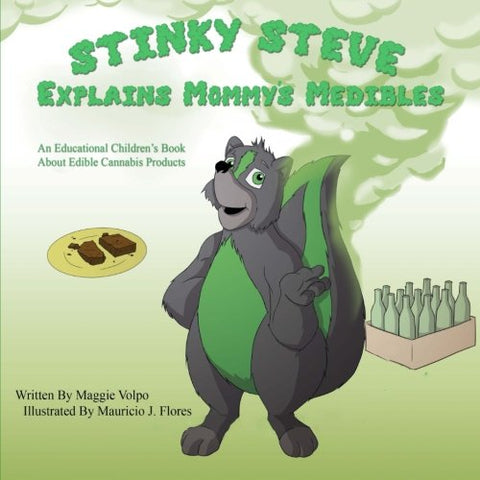 Stinky Steve Explains Mommy'S Medibles: An Educational Children'S Book About Consumable Cannabis (Volume 3)