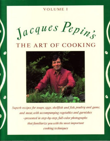 001: Jacques Pepin'S The Art Of Cooking Volume 1
