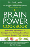 The Brain Power Cookbook: More Than 200 Recipes To Energize Your Thinking, Boost Yourmood, And Sharpen You R Memory