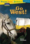 Language, Literacy & Vocabulary - Reading Expeditions (U.S. History And Life): Go West! (Rise And Shine)