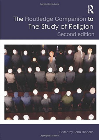 The Routledge Companion To The Study Of Religion (Routledge Religion Companions)