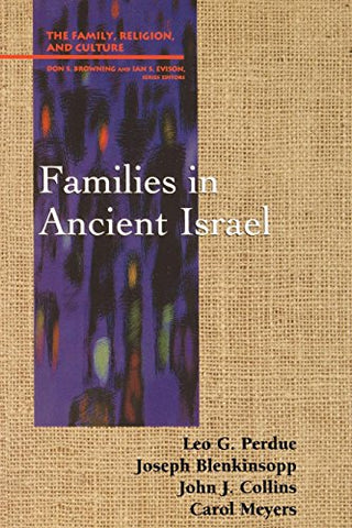 Families In Ancient Israel (Family, Religion, And Culture)