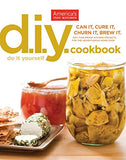 Do-It-Yourself Cookbook: Can It, Cure It, Churn It, Brew It