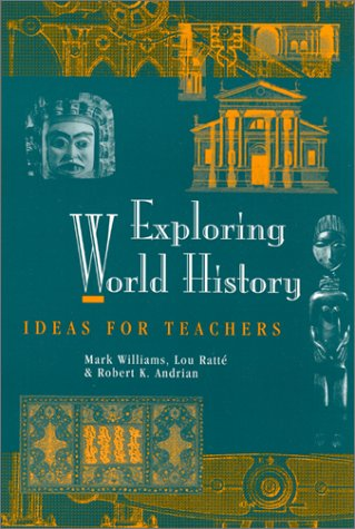 Exploring World History: Ideas For Teachers