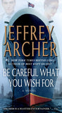 Be Careful What You Wish For: A Novel (The Clifton Chronicles)