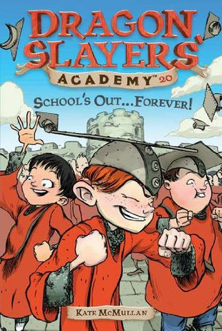 Dsa 20 School'S Out...Forever! (Dragon Slayers' Academy)