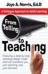 From Telling To Teaching: A Dialogue Approach To Adult Learning