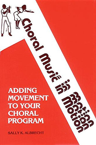 001: Choral Music In Motion, Vol 1: Adding Movement To Your Choral Program