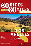 60 Hikes Within 60 Miles: Los Angeles: Including Ventura And Orange Counties
