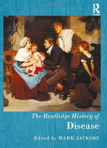 The Routledge History Of Disease (Routledge Histories)