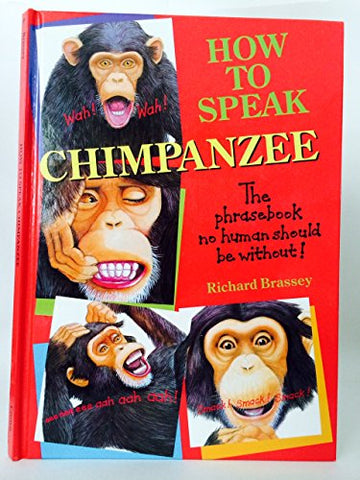 How To Speak Chimpanzee