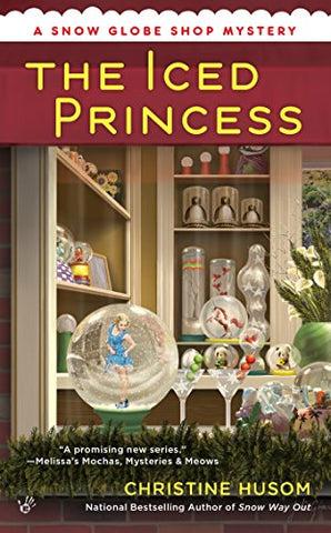 The Iced Princess (A Snow Globe Shop Mystery)