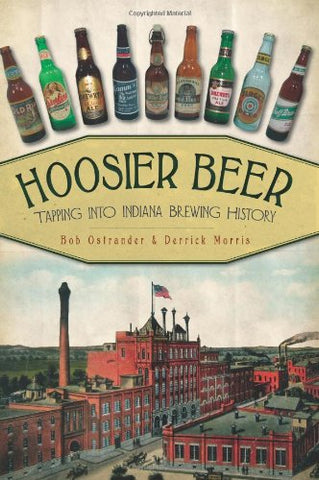 Hoosier Beer: Tapping Into Indiana Brewing History (American Palate)
