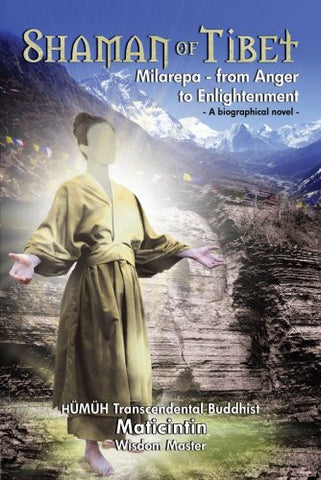 Shaman Of Tibet: Milarepa-From Anger To Enlightenment 1040-1143 A.D.