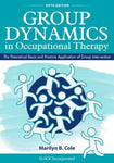 Group Dynamics In Occupational Therapy: The Theoretical Basis And Practice Application Of Group Intervention