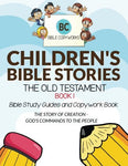 Children'S Bible Stories - The Old Testament Book 1: Bible Study Guides And Copywork Book - (The Story Of Creation - God'S Commands To The People) (Bible Copyworks For Kids)