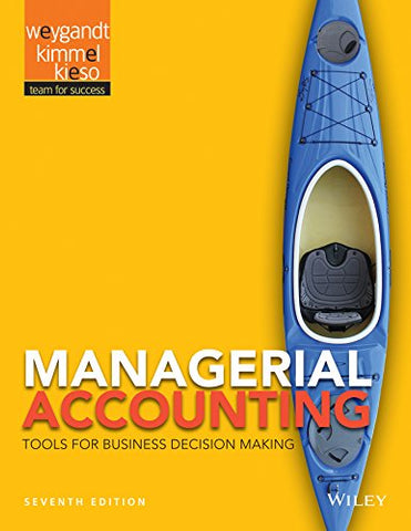 Managerial Accounting: Tools For Business Decision Making