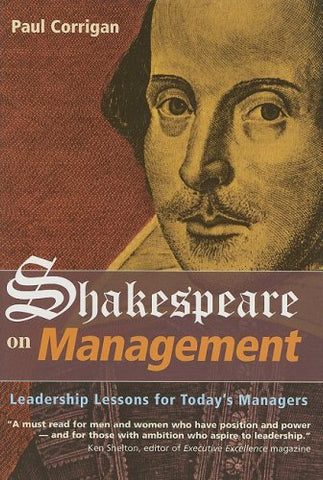 Shakespeare On Management: Leadership Lessons For Today'S Management