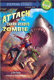 Attack Of The Shark-Headed Zombie (A Stepping Stone Book(Tm))