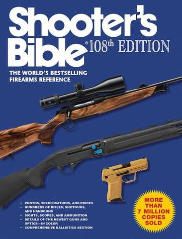 Shooter'S Bible, 108Th Edition: The Worlds Bestselling Firearms Reference